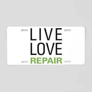 Live Love Repair Aluminum License Plate