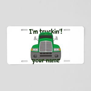 Personalized Im Truckin Aluminum License Plate