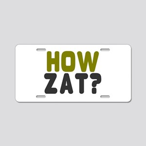 CRICKET - HOW ZAT - OUT!! Aluminum License Plate