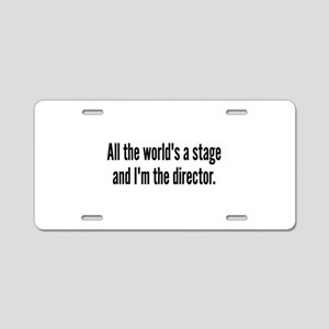 World's a Stage I'm Directing Aluminum License Pla