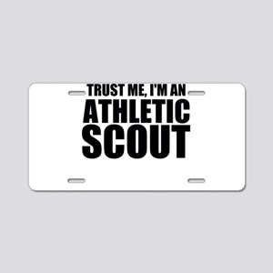 Trust Me, I'm An Athletic Scout Aluminum Licen