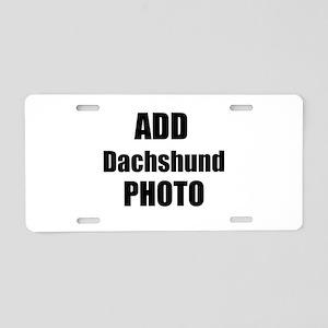 Add Dachshund Photo Aluminum License Plate