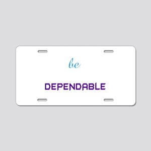 be Dependable Aluminum License Plate