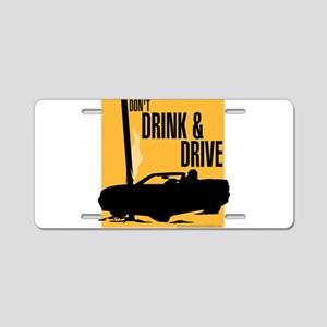 Don't Drink & Drive Aluminum License Plate