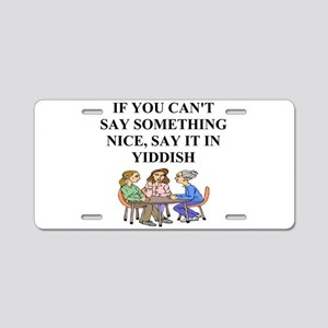 jewish yiddish wisdom Aluminum License Plate