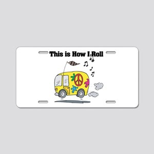 How I Roll (Hippie Bus/Van) Aluminum License Plate