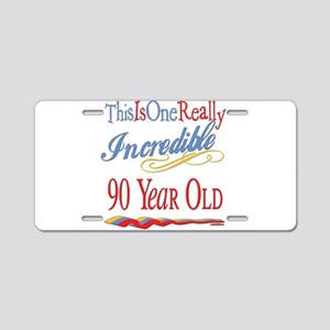 Incredible At 90 Aluminum License Plate