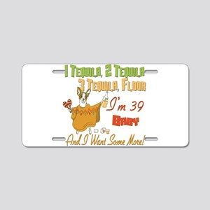 Tequila 39th Aluminum License Plate