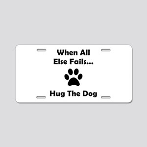 Hug The Dog Aluminum License Plate