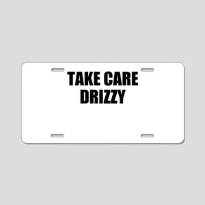 take care - drizzy Aluminum License Plate