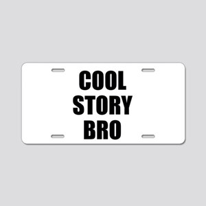cool story bro Aluminum License Plate