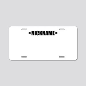 Nickname Personalize It! Aluminum License Plate