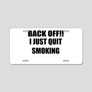 BACK OFF I JUST QUIT SMOKING (CENTER DESIGN) Alumi