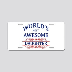 World's Most Awesome Daughter Aluminum License Pla