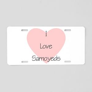 I Love Samoyeds Aluminum License Plate