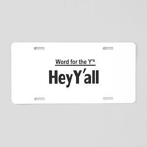 Hey Yall Aluminum License Plate