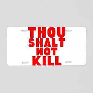 Thou Shalt Not Kill Aluminum License Plate