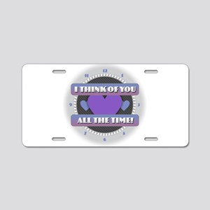 I Think of You All the Time Aluminum License Plate