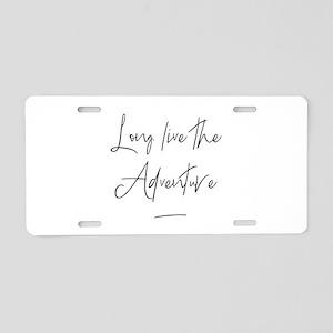 Long Live the Adventure Aluminum License Plate