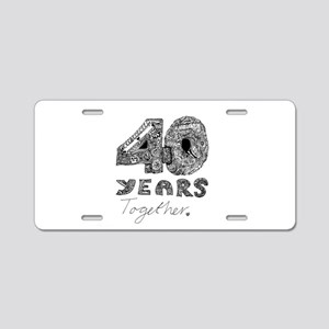 40 years together Aluminum License Plate