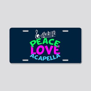 Peace Love Acapella Aluminum License Plate