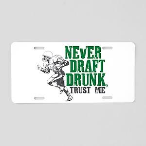 Fantasy Football Draft Drunk Aluminum License Plat