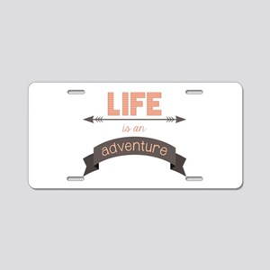 Life Is An Adventure Aluminum License Plate