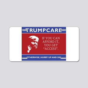 TrumpCare. If you can affor Aluminum License Plate