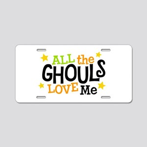 All the Ghouls Love Me Aluminum License Plate
