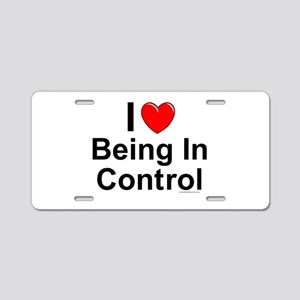 Being In Control Aluminum License Plate