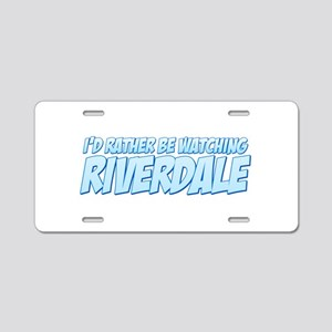 I'd Rather Be Watching Riverdale Aluminum License