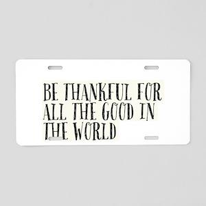 BE THANKFUL Aluminum License Plate