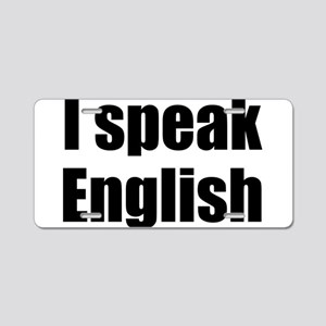 I speak English Aluminum License Plate