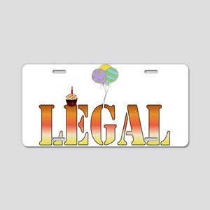 Finally Legal Birthday Aluminum License Plate