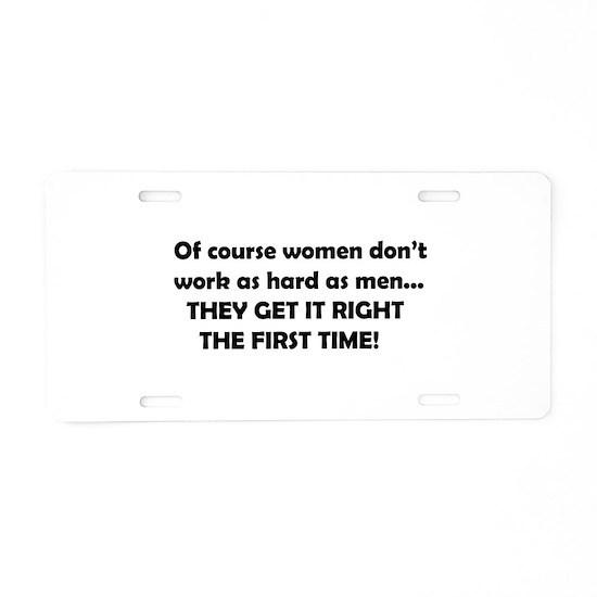 Hard working women Aluminum License Plate