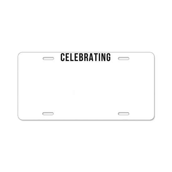 Celebrating My 31st Anniver Aluminum License Plate By