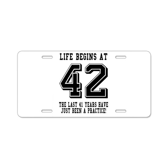 Life Begins At 42. 42nd Birthday