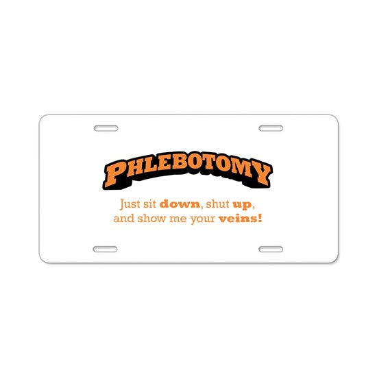 Phlebotomy / Sit Down Aluminum License Plate by