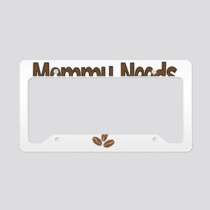 Mommy Needs Coffee License Plate Holder