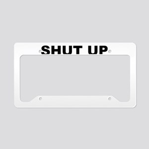 SHUT UP AND SQUAT License Plate Holder