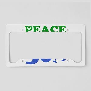 Peace Love 30 License Plate Holder