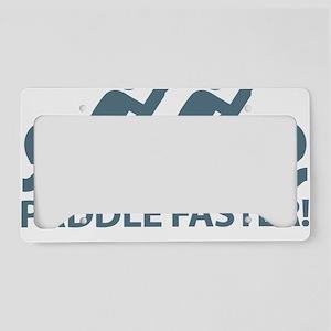 PaddleFasterIHearBanjoMusic-B License Plate Holder