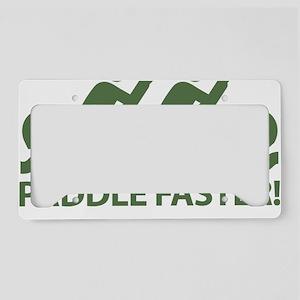 PaddleFasterIHearBanjoMusic-G License Plate Holder