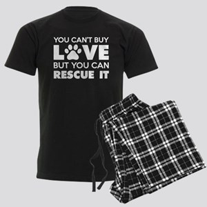 You Can't Buy Love But You Can Recue It Pajamas