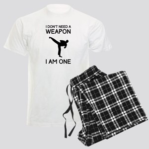 Don't need weapon I am one Pajamas