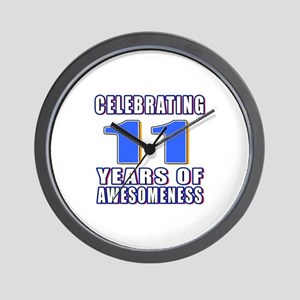 11 Years Of Awesomeness Wall Clock