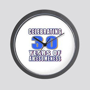 30 Years Of Awesomeness Wall Clock