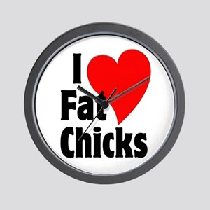 I Love Fat Chicks Chubby Chaser Wall Clock
