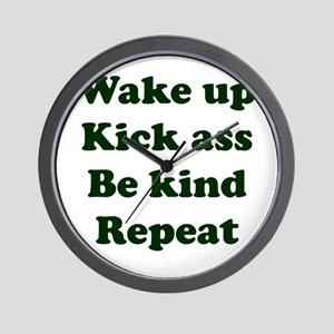 Wake Up Kick Ass Be Kind Repeat Wall Clock