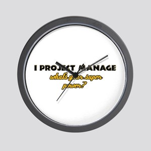 I Projects Manage what's your super power Wall Clo